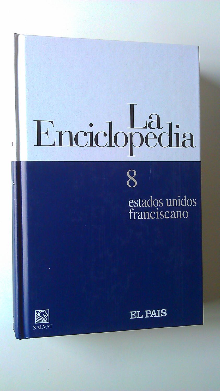 La Enciclopedia : 8 Estados Unidos / Franciscano - Varios Autores