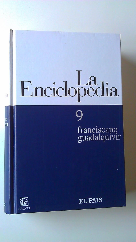 La Enciclopedia : 9 Franciscano / Guadalquivir - Varios Autores