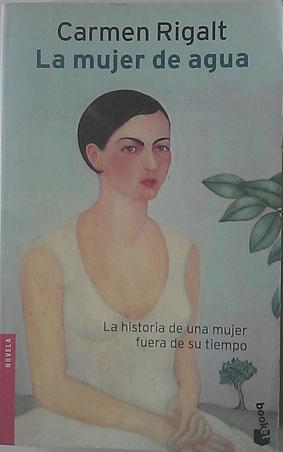 La mujer de agua - Rigalt Tarragó, Carmen