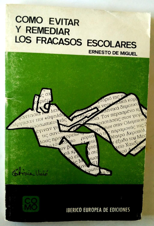Cómo evitar y remediar los fracasos escolares - Miguel, Ernesto de