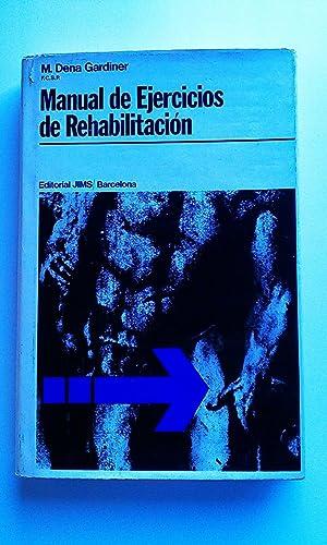Manual De Ejercicios De Rehabilitacion: M. Dena Gardiner
