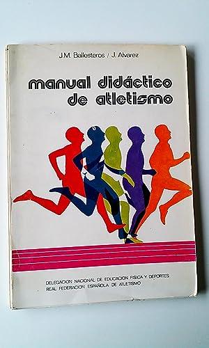 Manual Didàctico De Atletismo: J.M. Ballesteros /