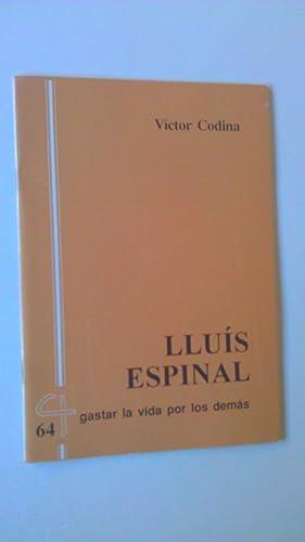 Lluís Espinal Gastar La Vida Por Los: Vìctor Codina