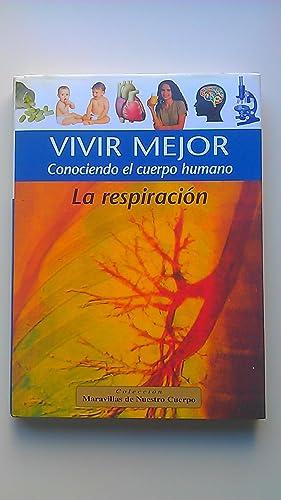 Vivir mejor Conociendo el Cuerpo Humano La Respiración: Engelman, Donald .