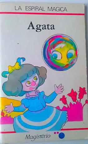 La Espiral Magica: Agata