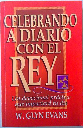 Celebrando A Diario Con El Rey: W. Glyn Evans