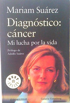 Diagnóstico : Cáncer Mi Lucha Por La Vida: Iliana, Maria Amparo Suarez