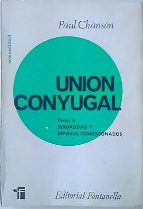 Union Conyugal Tomo II Sexualidad y Reflejos: Paul Chanson