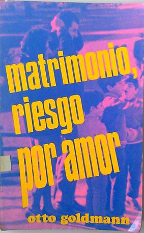 Matrimonio Riesgo Por Amor: Otto Goldmann