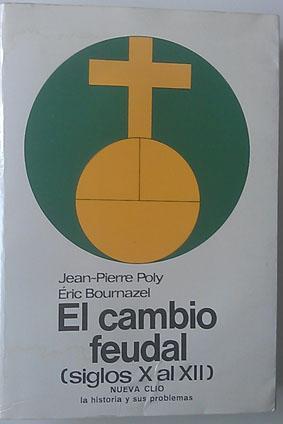 Cambio feudal, el: Poly, Jean Pierre/Bournazel, Eric