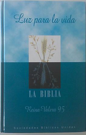 Luz Para La Vida La Biblia: Sociedades Biblicas Unidas