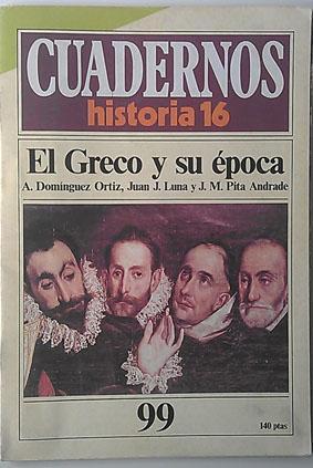 Cuadernos Historia 16. El Greco y su: Domingez Ortiz, A./Luna,