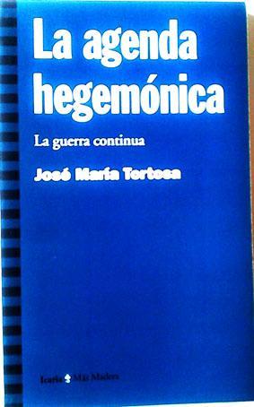 La agenda hegemónica: la guerra continua: Tortosa, José María