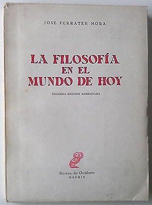 La Filosofía En El Mundo De Hoy: Ferrater Mora, Jose