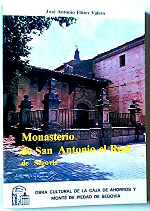 Monasterio de San Antonio el Real de Segovia: Flórez Valero, José-Antonio