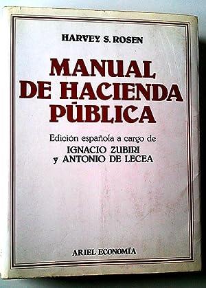 Manual de hacienda pública: Rosen, Harvey S./Zubiri, Ignacio/De Lecea, Antonio