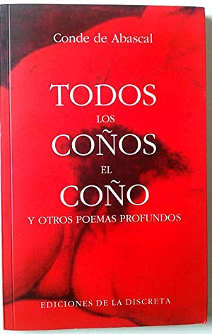 Todos los coños, el coño y otros poemas profundos: Fernández del Cano Martín, José ...