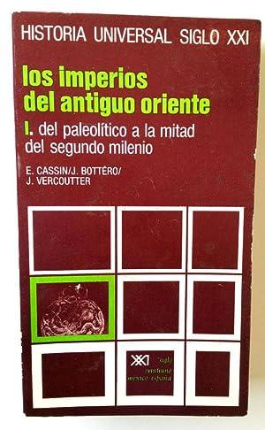 LOS IMPERIOS DEL ANTIGUO ORIENTE I -: Cassin, Elena; Bottéro,