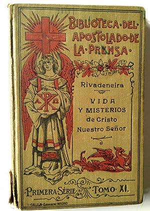 Vida y misterios de Cristo nuestro señor: Rivadeneira Pedro