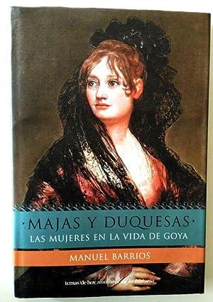 Majas y duquesas: las mujeres en la: Barrios, Manuel