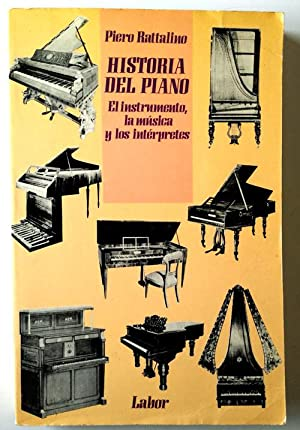 Historia del piano. El instrumento, la música: Rattalino, Piero