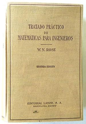 TRATADO PRACTICO DE MATEMÁTICAS PARA INGENIEROS (TOMO: ROSE, W.N