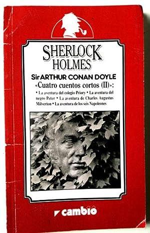 Sherlock Holmes. Cuatro cuentos cortos vol. II: Arthur Conan, Sir,