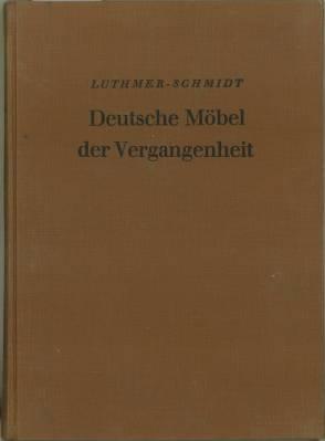 deutsche mobel der vergangenheit mit 212 abbildungen luthmer schmidt
