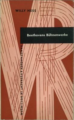 Beethovens Bühnenwerke. (Fünf Vorlesungen gehalten im Sommersemester: Hess, Willy: