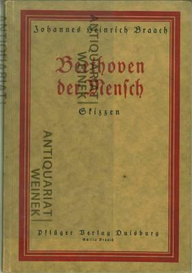 Beethoven als Mensch. Skizzen.: Braach, Johannes Heinrich: