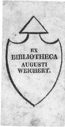 Exlibris - Ex Bibliotheca Augusti Weichert.: Anonym: