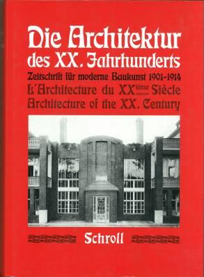 Die Architektur des XX. Jahrhunderts. Zeitschrift für moderne Baukunst. Repräsentativer ...
