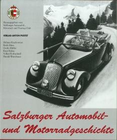Salzburger Automobil- und Motorradgeschichte. Mit Beiträgen von Helmut Krackowizer, Erich Marx, ...