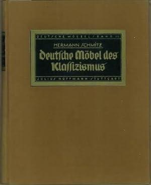 Deutsche Möbel des Klassizismus. Mit 460 Abbildungen.: Schmitz, Hermann (Hg.):