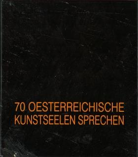 70 oesterreichische Kunstseelen sprechen.: Graf, Werner -