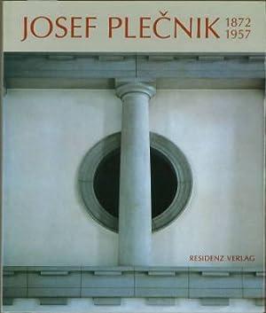 Josef Plecnik. 1872 - 1957. Architectura perennis. (Übs. v. Dorothea Apovnik.): Plecnik, Josef...