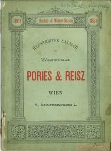 Illustrirter Catalog vom Waarenhaus Pories & Reisz,: Firmenkatalog - Pories