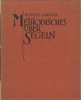 Methodisches über Segeln.: Larisch, Rudolf: