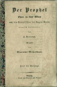 Der Prophet. Oper in fünf Akten nach dem Französischen des Eugene Scribe. Deutsch ...