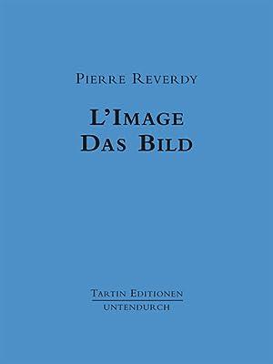 L'Image. Das Bild. Französisch / Deutsche Ausgabe. Übs. von Ludwig Hartinger.: ...