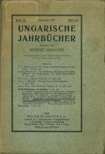 Ungarische Jahrbücher. Band VII, Dezember 1927, Heft 3 /4.: Gragger, Robert - Ungarisches...