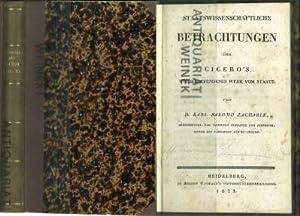 Staatswissenschaftliche Betrachtungen über Cicero's wiedergefundenes Werk vom Staate.: Cicero) ...