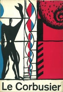 Le Corbusier. Architektur - Malerei - Plastik - Wandteppiche. 5. Oktober bis 24. November 1957.: Le...