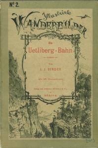 Die Uetliberg-Bahn. Mit 25 Illustrationen.: Binder, J. J.: