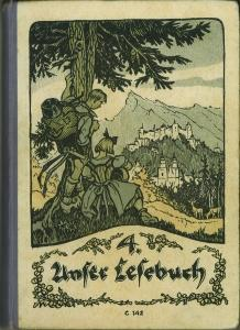 Unser Lesebuch. Für die vierte Stufe der alpenländischen Volksschulen. Ausgabe für ...