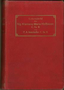 Ein österreichischer Reformator. Lebensbild des heiligen P. Klemens Maria Hofbauer, des vorz&...