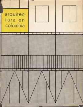 Arquitectura en Colombia. Arquitectura colonial 1538 - 1810. Arquitectura contemporanea en cinco ...