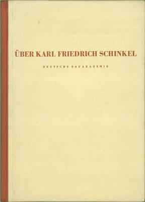 Über Karl Friedrich Schinkel.: Deutsche Bauakademie (Hg.):