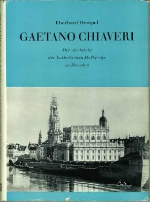 Gaetano Chiaveri. Der Architekt der katholischen Hofkirche: Hempel, Eberhard: