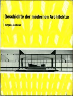 Geschichte der modernen Architektur. Synthese aus Form, Funktion und Konstruktion.: Joedicke, ...